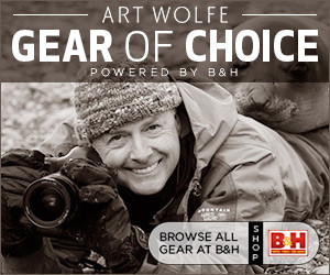 Art Wolfe Gear of Choice powered by B&H
